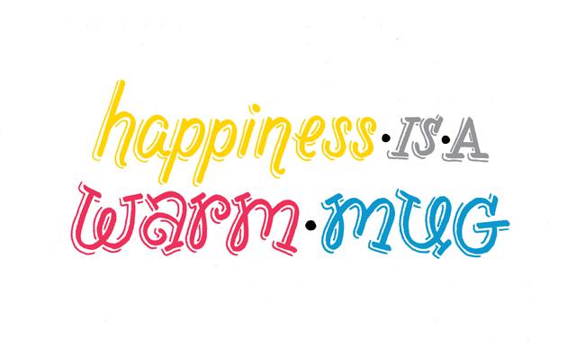 """Happiness is a warm mug"" lettering by Janna Barrett"