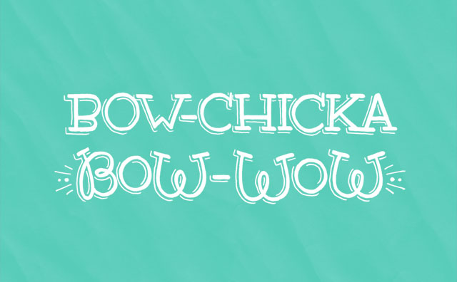 Bow-chicka bow-wow